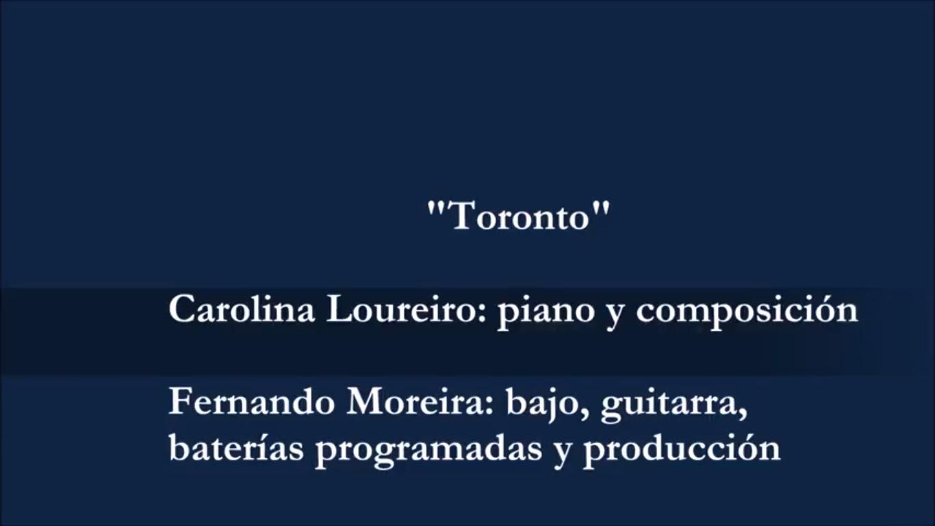 Colaboración con Carolina Loureiro: «Toronto».